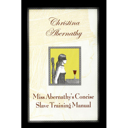Miss Abernathy's Concise Slave Training Manual - Book