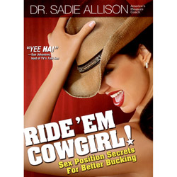 Ride 'Em Cowgirl: Sex Position Secrets for Better Bucking - Book