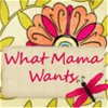 whatmamawants