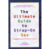 The Ultimate Guide to Strap-On Sex