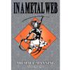 In A Metal Web