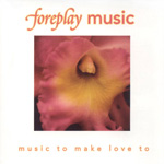 Foreplay Music. Music to Make Love to reviews
