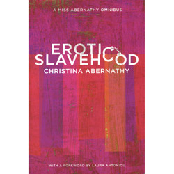 Erotic Slavehood. A Miss Abernathy Omnibus - Book
