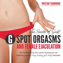 The Secrets of Great G-spot Orgasms and Female Ejaculation - book