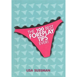 The 100 Best Foreplay Tips Ever - Book