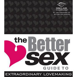 The better sex guide to extraordinary lovemaking - book