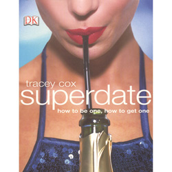 Superdate: How to Be One, How to Get One - Book