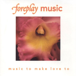 Foreplay Music. Music to Make Love to - CD