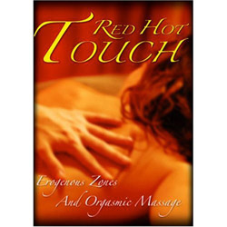 Red Hot Touch: Erogenous Zones and Orgasmic Massage - dvd