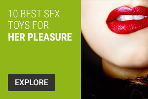 10 Best Sex Toys For Her Pleasure