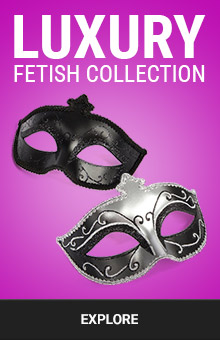 Explore Luxury Fetish Collection