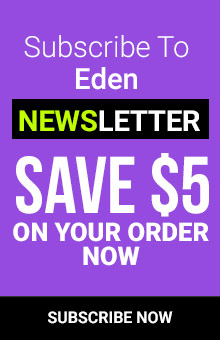Subscribe to Eden Newsletter and Save $5 On Order