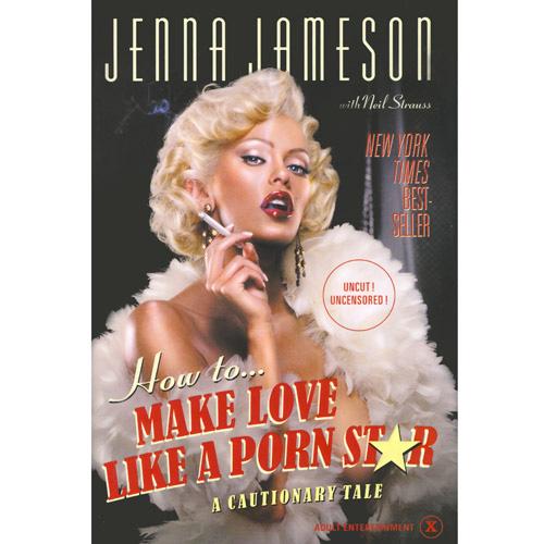 How To Make Love Like A Porn Star By Jenna Jameson - Buy A -1771